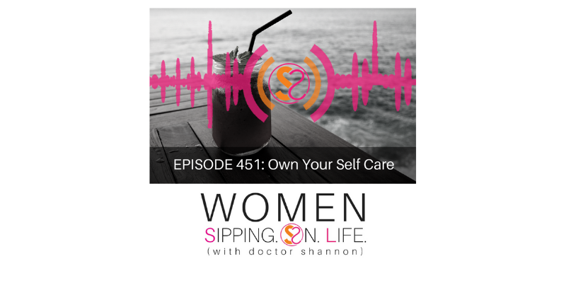 EPISODE 451: Own Your Self Care