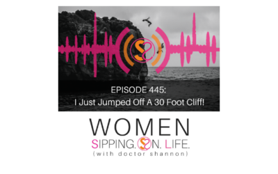 EPISODE 445: I Just Jumped Off A 30 Foot Cliff!