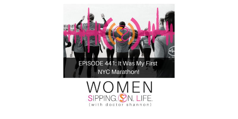 EPISODE 441: It Was My First NYC Marathon!