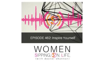 EPISODE 462: Inspire Yourself