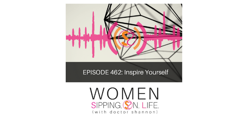 EPISODE 462: Inspire Yourself