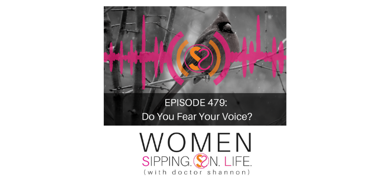 EPISODE 479: Do You Fear Your Voice?