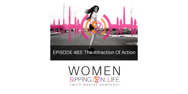 EPISODE 483: The Attraction Of Action
