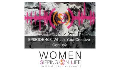 EPISODE 468: What's Your Creative Genius?