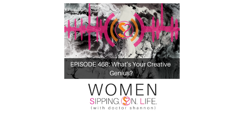 EPISODE 468: What's Your Creative Genius?