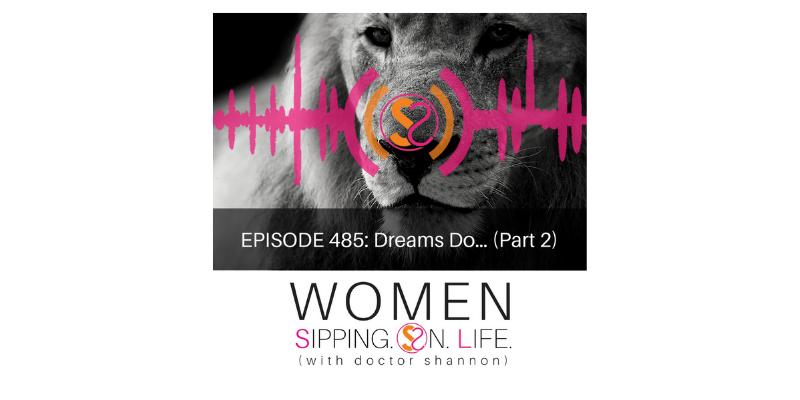 EPISODE 485: Dreams Do… (Part 2)