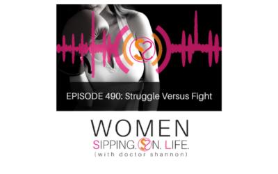 EPISODE 490: Struggle Versus Fight