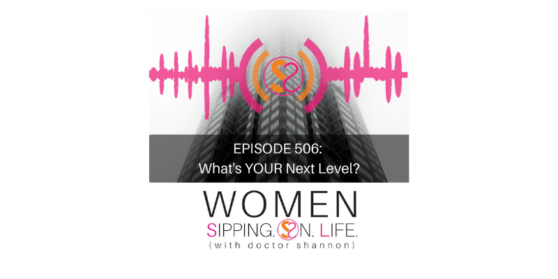 EPISODE 506: What's YOUR Next Level?