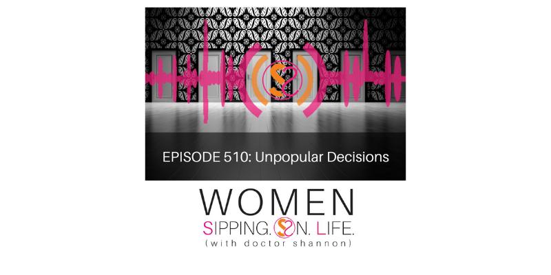EPISODE 510: Unpopular Decisions