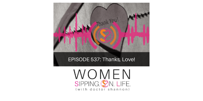 EPISODE 537: Thanks, Love!