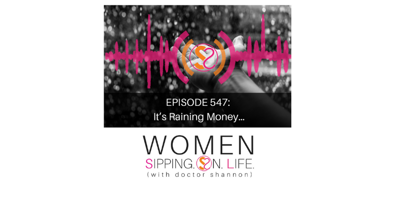 EPISODE 547: It's Raining Money…