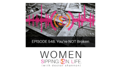 EPISODE 548: You're NOT Broken