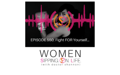 EPISODE 550: Fight FOR Yourself…