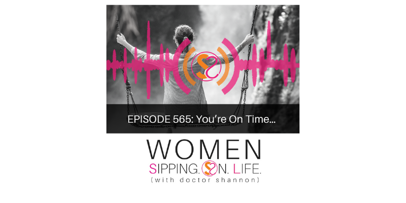 EPISODE 565: You're On Time…