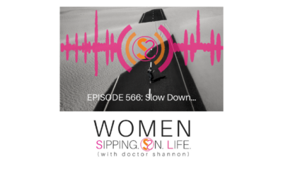EPISODE 566: Slow Down…
