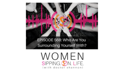 EPISODE 568: Who Are You Surrounding Yourself With?