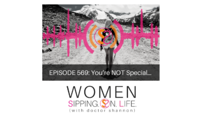 EPISODE 569: You're NOT Special…