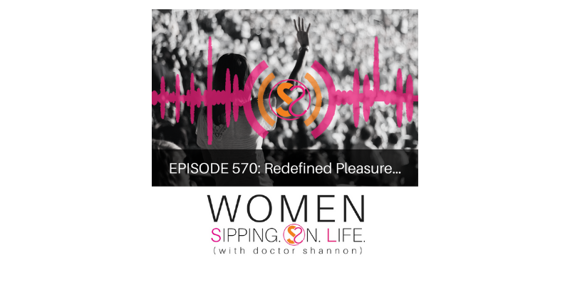 EPISODE 570: Redefined Pleasure…