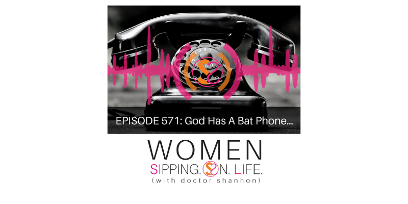 EPISODE 571: God Has A Bat Phone…