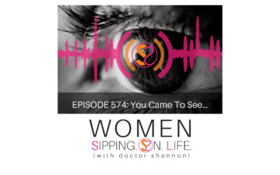 EPISODE 574: You Came To See…