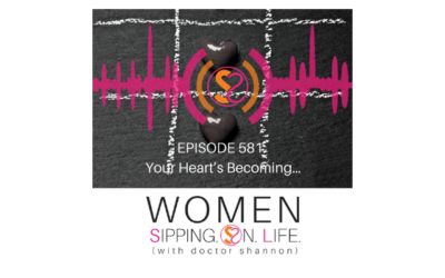 EPISODE 581: Your Heart's Becoming…