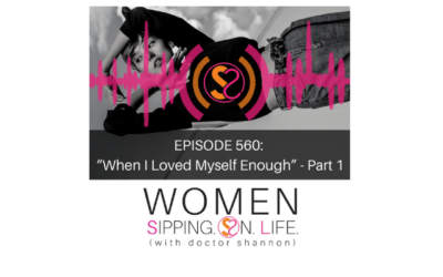 EPISODE 560: When I Loved Myself Enough (With Special Guest Alison McMillen-Givnish) — Part 1