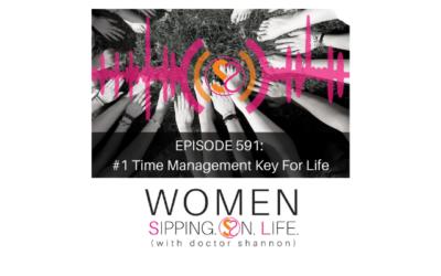 EPISODE 591: #1 Time Management Key For Life