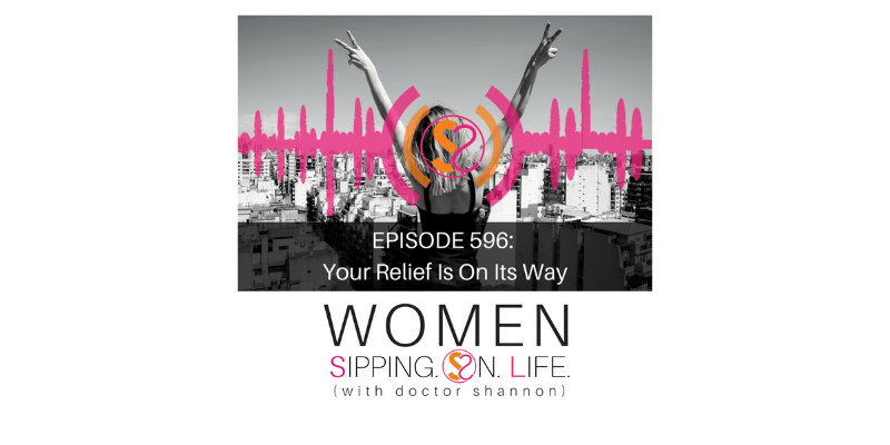 EPISODE 596: Your Relief Is On Its Way