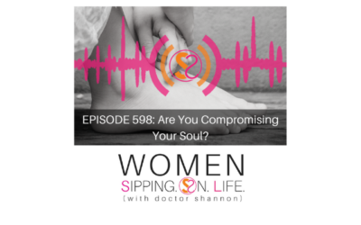 EPISODE 598: Are You Compromising Your Soul?