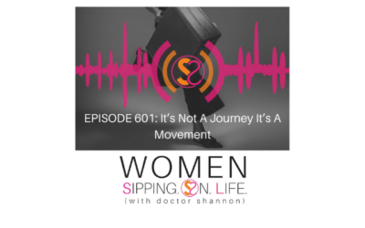 EPISODE 601: It's Not A Journey It's A Movement