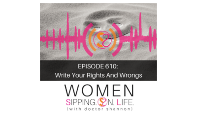 EPISODE 610: Write Your Rights And Wrongs