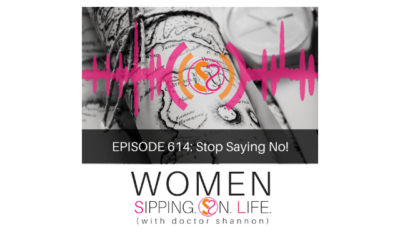 EPISODE 614: Stop Saying No!