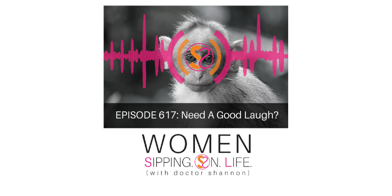 EPISODE 617: Need A Good Laugh?