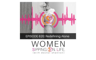 EPISODE 620: Redefining Alone