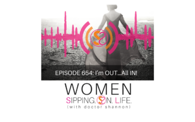 EPISODE 654: I'm OUT…All IN!