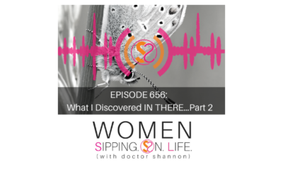 EPISODE 656: What I Discovered IN THERE…Part 2