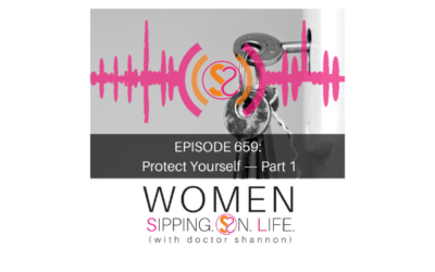 EPISODE 659: Protect Yourself — Part 1