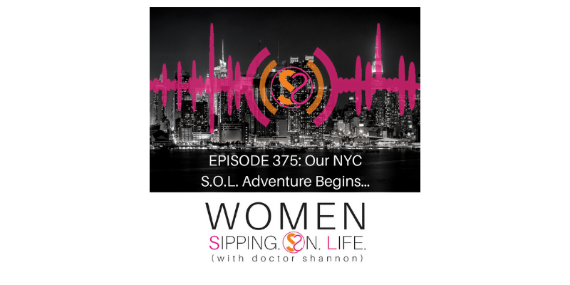 EPISODE 375: Our NYC S.O.L. Adventure Begins…