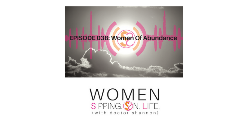 EPISODE 038: Women Of Abundance