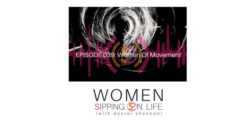 EPISODE 039: Women Of Movement