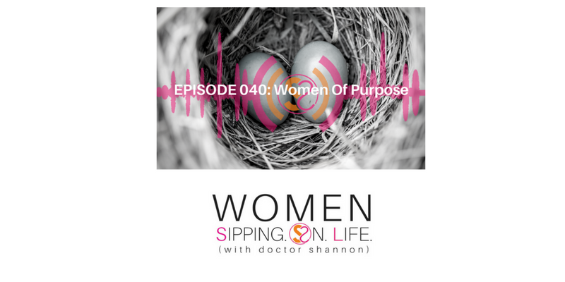 EPISODE 040: Women Of Purpose