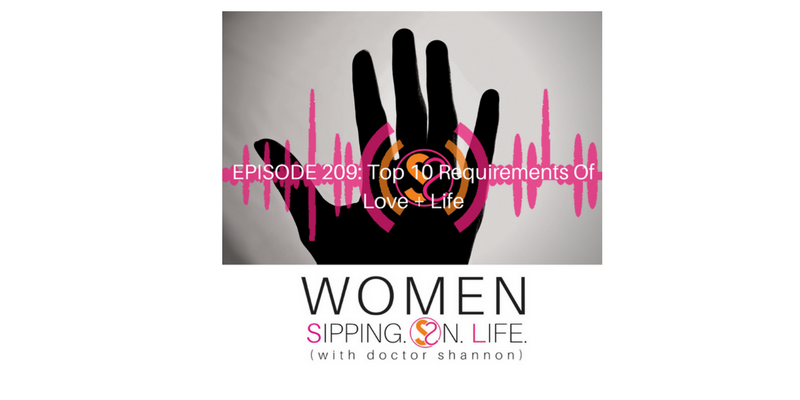 EPISODE 209: Top 10 Requirements Of Love + Life
