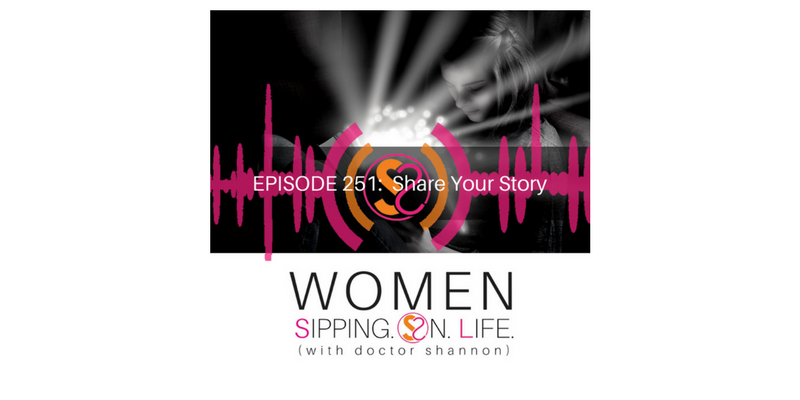 EPISODE 251: Share Your Story