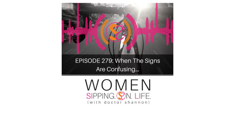 EPISODE 279: When The Signs Are Confusing…