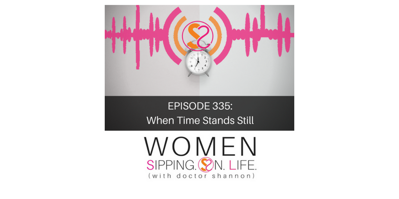 EPISODE 335: When Time Stands Still