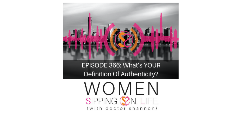 EPISODE 366: What's YOUR Definition Of Authenticity?