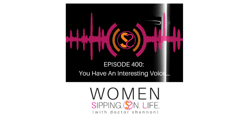 EPISODE 400: You Have An Interesting Voice…