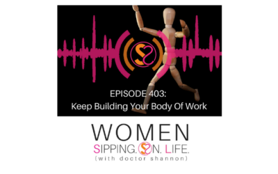 EPISODE 403: Keep Building Your Body Of Work