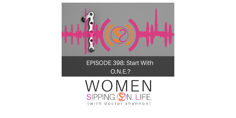 EPISODE 398: Start With O.N.E.