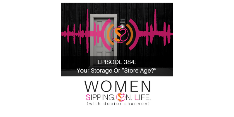 "EPISODE 384: Your Storage Or ""Store Age?"""